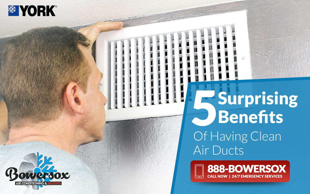 5 Surprising Benefits of Having Clean Air Ducts